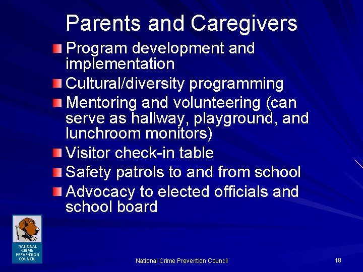 Parents and Caregivers Program development and implementation Cultural/diversity programming Mentoring and volunteering (can serve