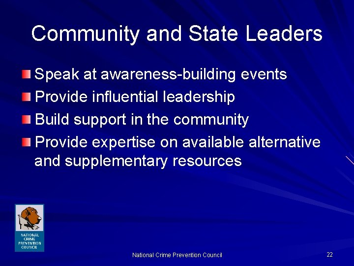 Community and State Leaders Speak at awareness-building events Provide influential leadership Build support in