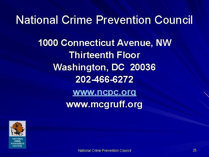 National Crime Prevention Council 1000 Connecticut Avenue, NW Thirteenth Floor Washington, DC 20036 202