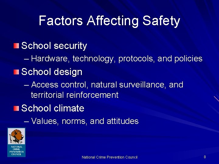 Factors Affecting Safety School security – Hardware, technology, protocols, and policies School design –