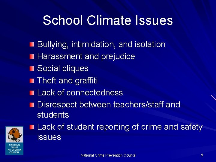 School Climate Issues Bullying, intimidation, and isolation Harassment and prejudice Social cliques Theft and