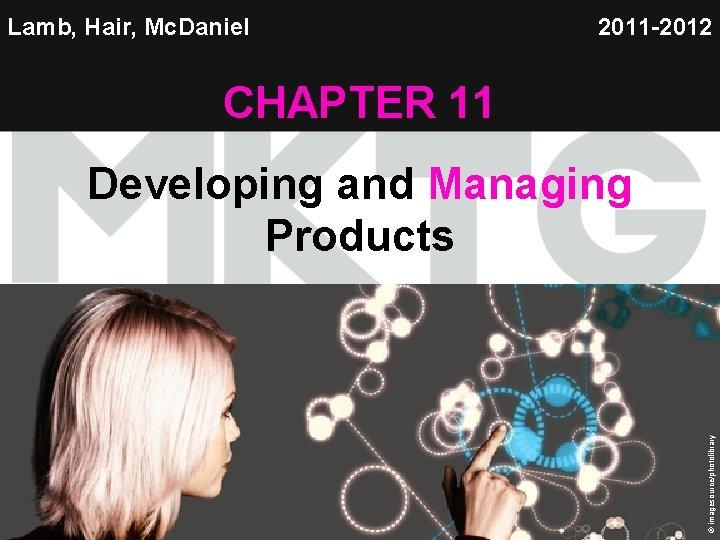 Lamb, Hair, Mc. Daniel 2011 -2012 CHAPTER 11 Chapter 11 Copyright © 2012 by