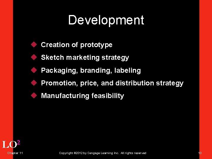 Development u Creation of prototype u Sketch marketing strategy u Packaging, branding, labeling u