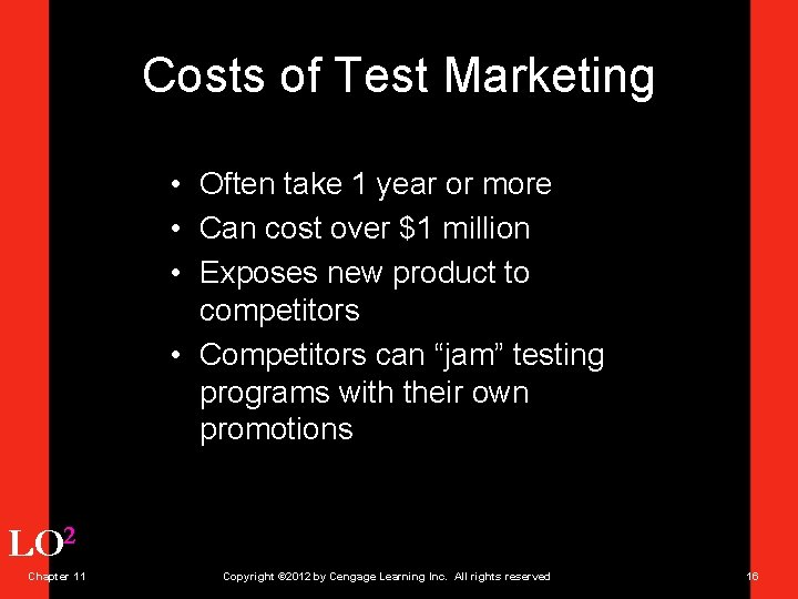 Costs of Test Marketing • Often take 1 year or more • Can cost