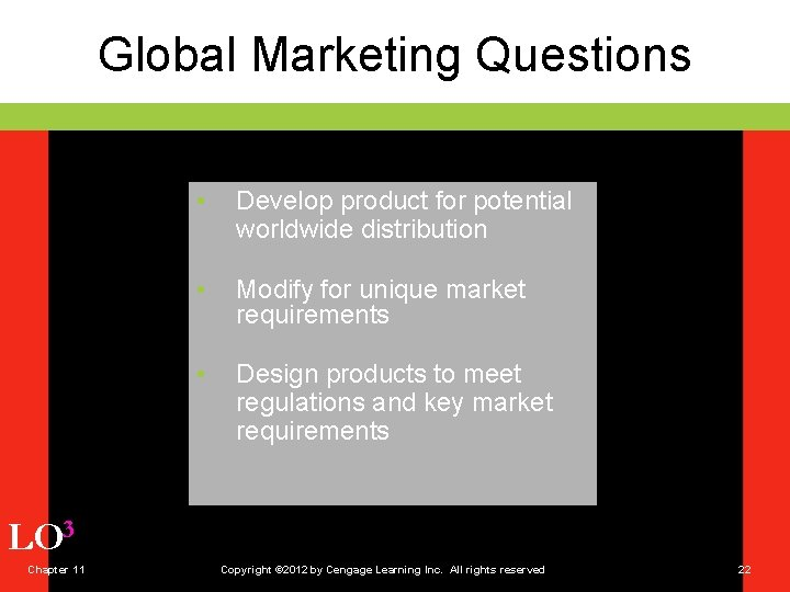 Global Marketing Questions • Develop product for potential worldwide distribution • Modify for unique