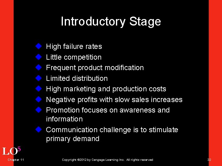 Introductory Stage u u u u High failure rates Little competition Frequent product modification