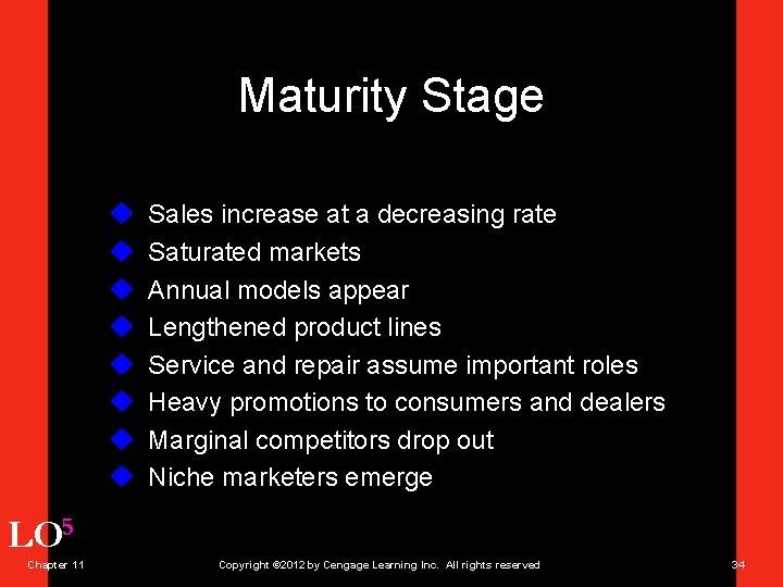 Maturity Stage u u u u Sales increase at a decreasing rate Saturated markets