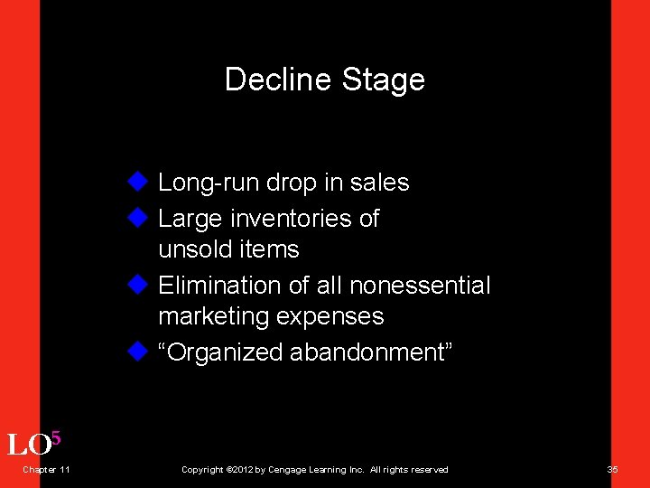 Decline Stage u Long-run drop in sales u Large inventories of unsold items u