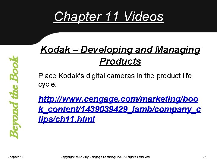 Beyond the Book Chapter 11 Videos Chapter 11 Kodak – Developing and Managing Products