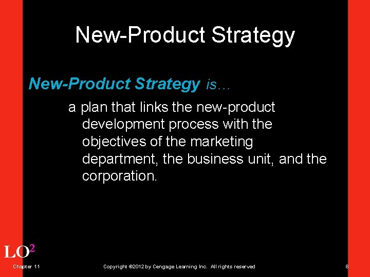 New-Product Strategy is… a plan that links the new-product development process with the objectives