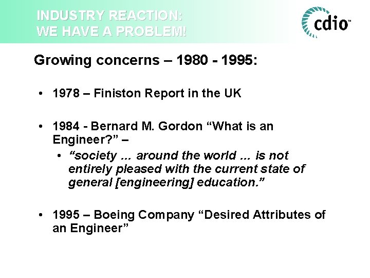 INDUSTRY REACTION: WE HAVE A PROBLEM! Growing concerns – 1980 - 1995: • 1978