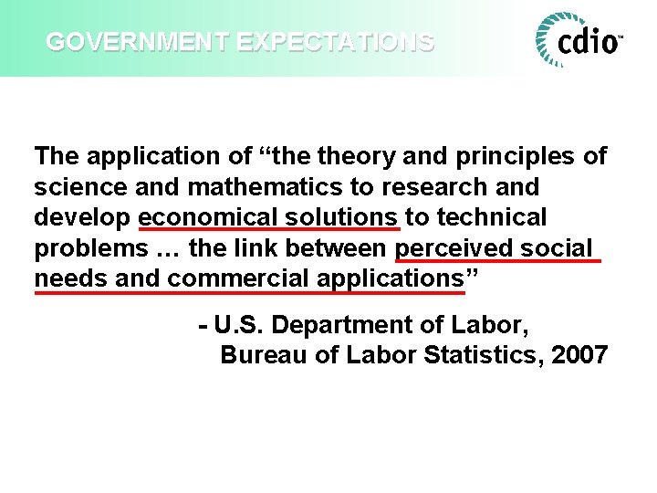 """GOVERNMENT EXPECTATIONS The application of """"the theory and principles of science and mathematics to"""