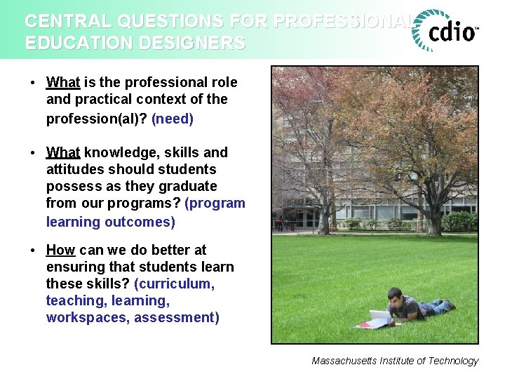 CENTRAL QUESTIONS FOR PROFESSIONAL EDUCATION DESIGNERS • What is the professional role and practical