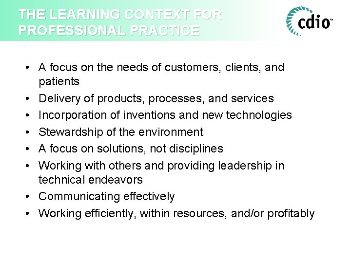 THE LEARNING CONTEXT FOR PROFESSIONAL PRACTICE • A focus on the needs of customers,