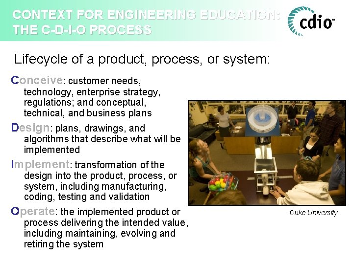 CONTEXT FOR ENGINEERING EDUCATION: THE C-D-I-O PROCESS Lifecycle of a product, process, or system:
