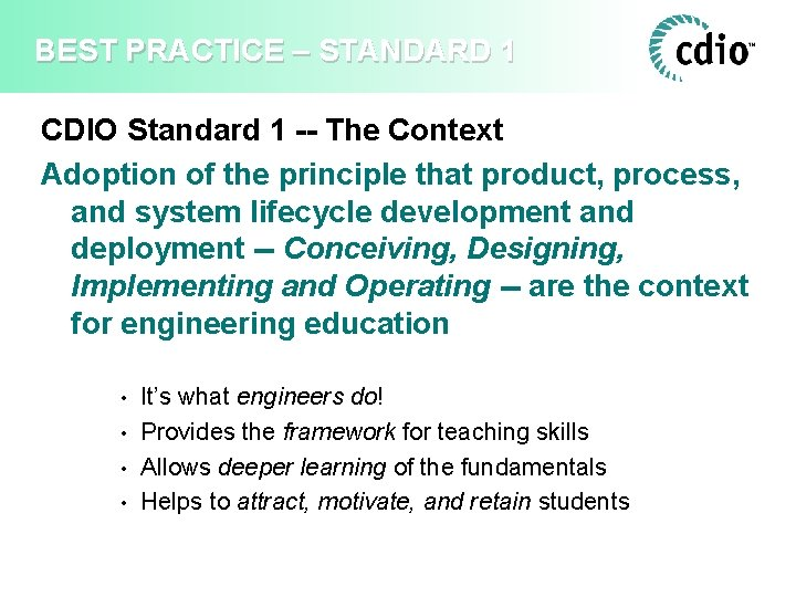 BEST PRACTICE – STANDARD 1 CDIO Standard 1 -- The Context Adoption of the