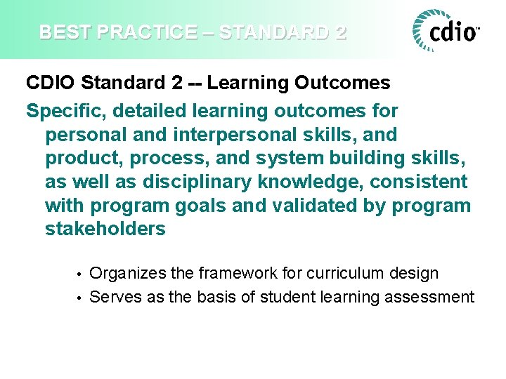 BEST PRACTICE – STANDARD 2 CDIO Standard 2 -- Learning Outcomes Specific, detailed learning