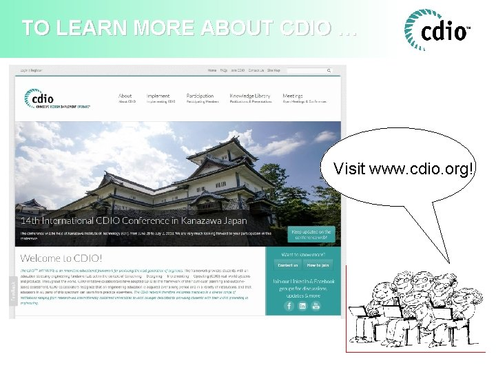 TO LEARN MORE ABOUT CDIO … Visit www. cdio. org!