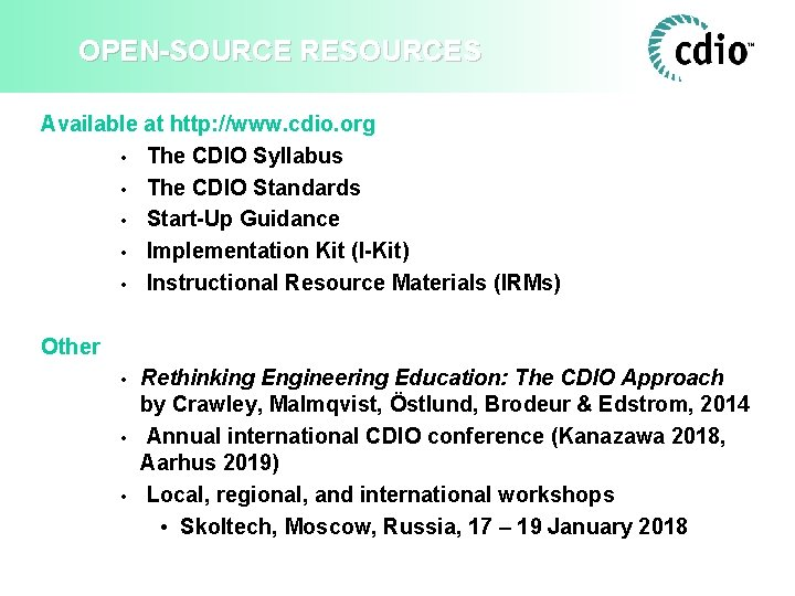OPEN-SOURCE RESOURCES Available at http: //www. cdio. org • The CDIO Syllabus • The