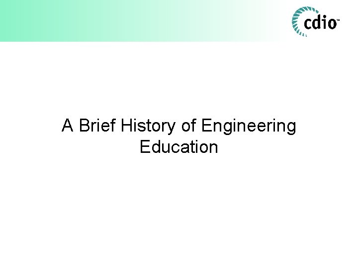 A Brief History of Engineering Education