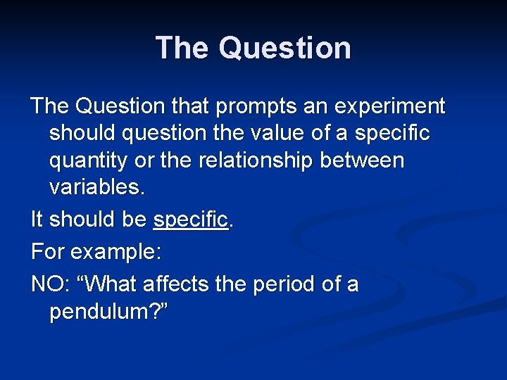 The Question that prompts an experiment should question the value of a specific quantity