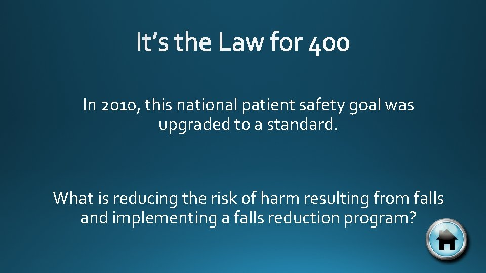 In 2010, this national patient safety goal was upgraded to a standard. What is