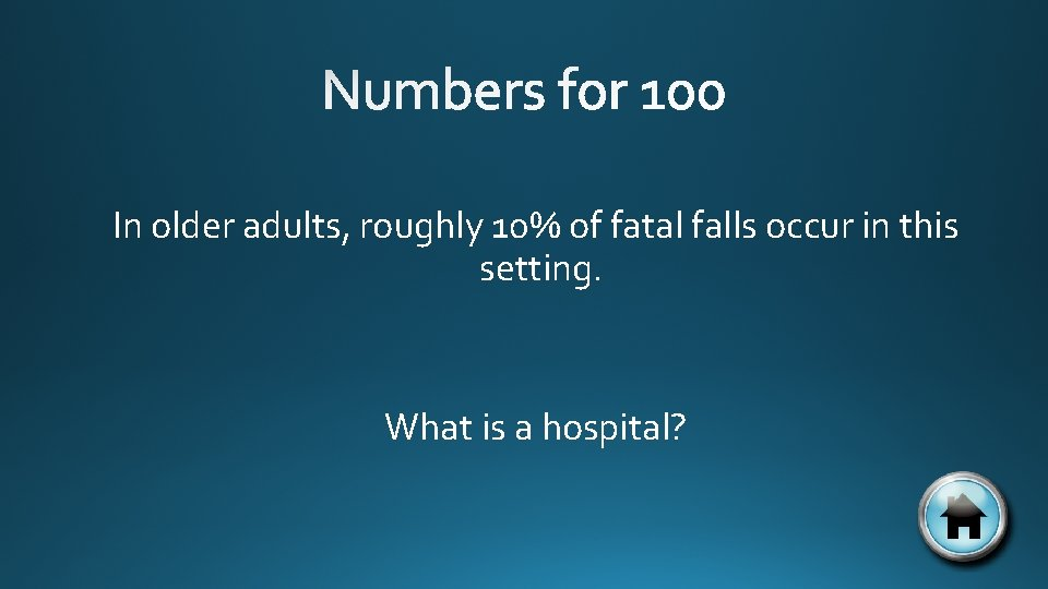 In older adults, roughly 10% of fatal falls occur in this setting. What is