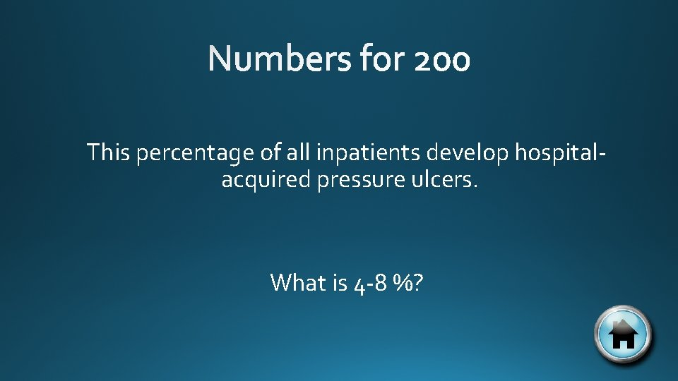 This percentage of all inpatients develop hospitalacquired pressure ulcers. What is 4 -8 %?