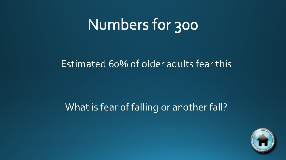 Estimated 60% of older adults fear this What is fear of falling or another