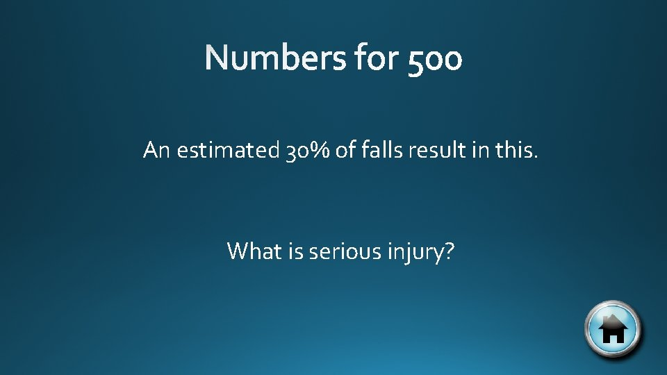 An estimated 30% of falls result in this. What is serious injury?