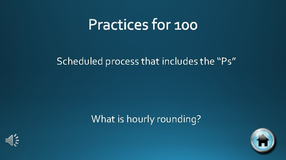"""Scheduled process that includes the """"Ps"""" What is hourly rounding?"""