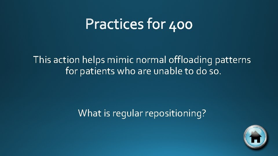 This action helps mimic normal offloading patterns for patients who are unable to do