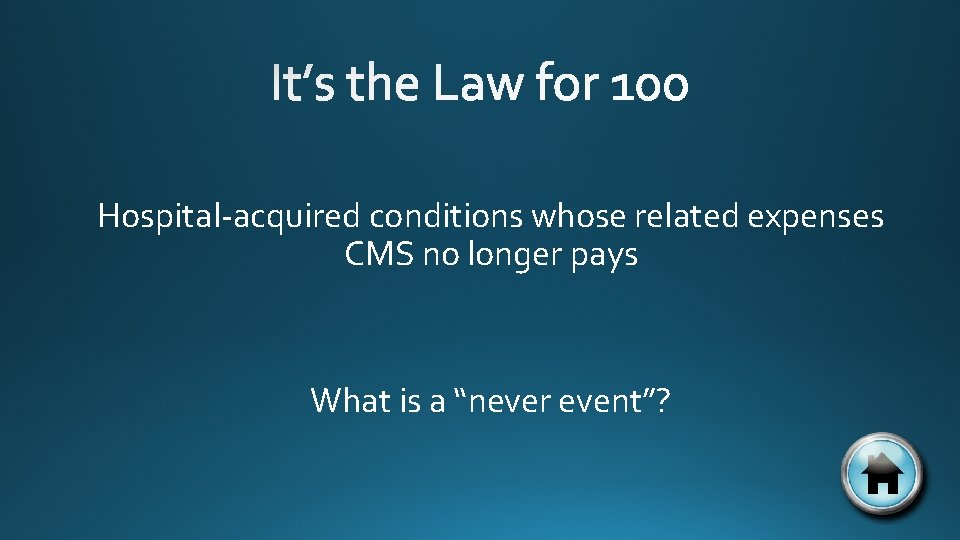 """Hospital-acquired conditions whose related expenses CMS no longer pays What is a """"never event""""?"""