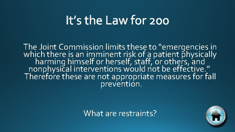 """The Joint Commission limits these to """"emergencies in which there is an imminent risk"""