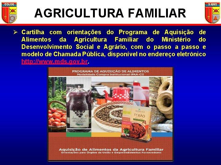 AGRICULTURA FAMILIAR Ø Cartilha com orientações do Programa de Aquisição de Alimentos da Agricultura