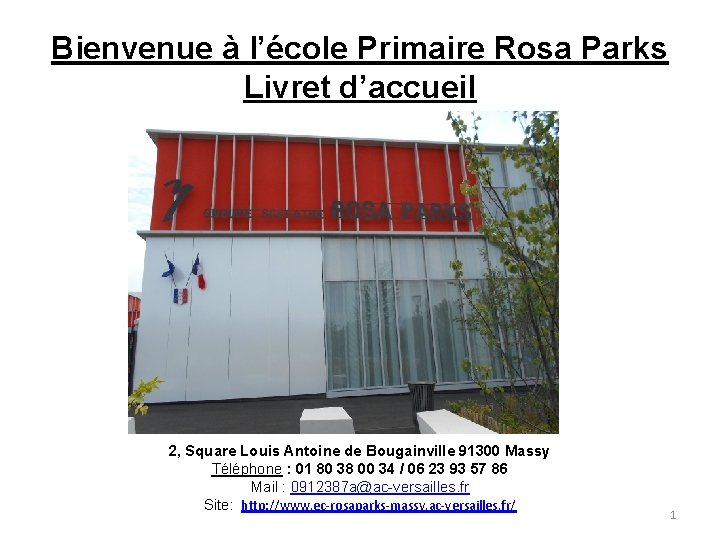 Bienvenue à l'école Primaire Rosa Parks Livret d'accueil 2, Square Louis Antoine de Bougainville