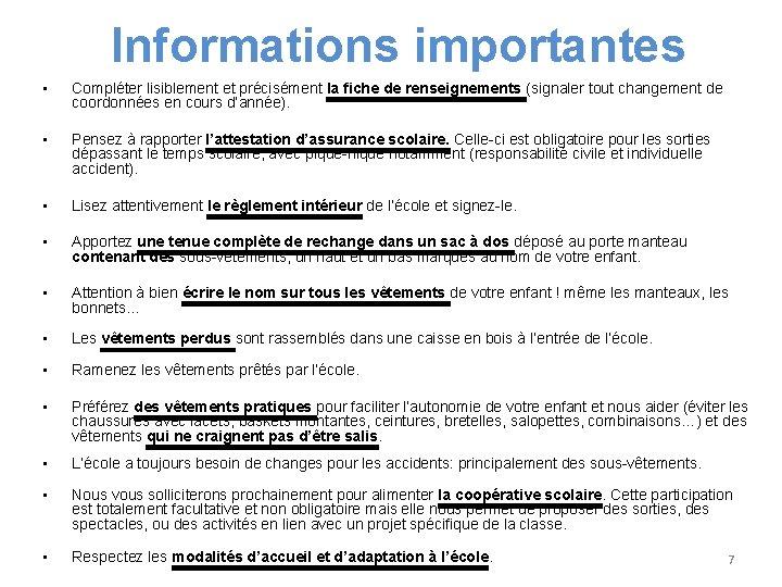 Informations importantes • Compléter lisiblement et précisément la fiche de renseignements (signaler tout changement