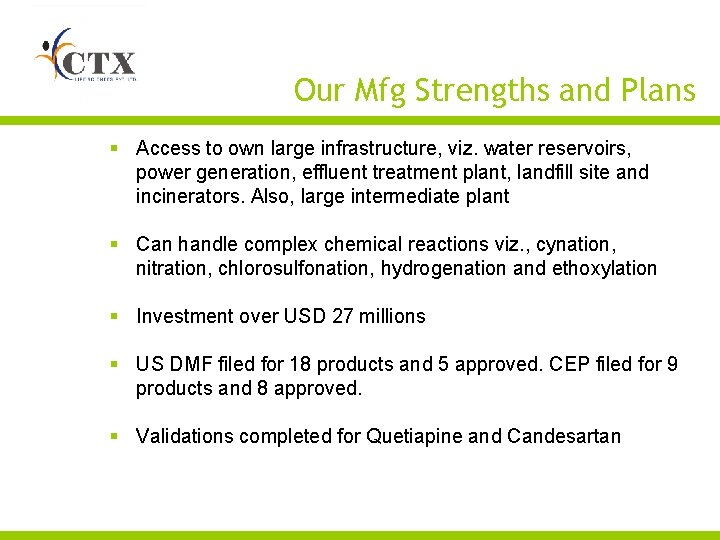 Our Mfg Strengths and Plans § Access to own large infrastructure, viz. water reservoirs,