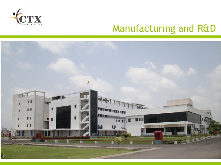 Manufacturing and R&D
