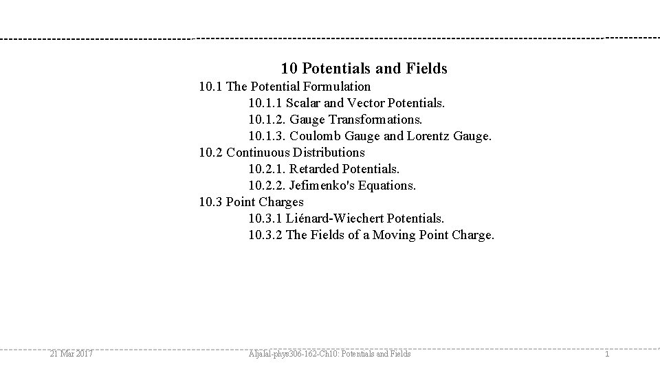 10 Potentials and Fields 10. 1 The Potential Formulation 10. 1. 1 Scalar and