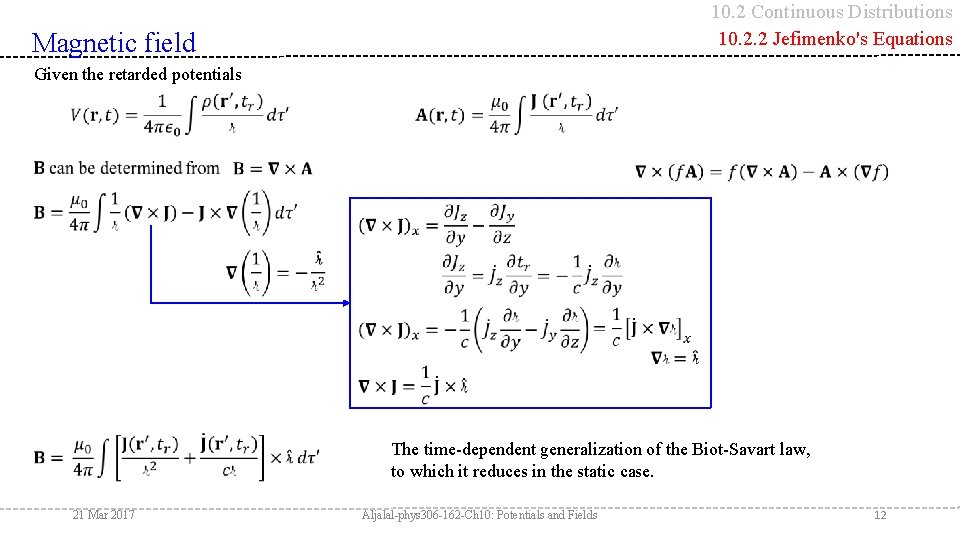 10. 2 Continuous Distributions 10. 2. 2 Jefimenko's Equations Magnetic field Given the retarded