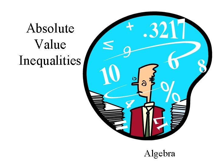 Absolute Value Inequalities Algebra