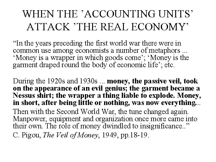 """WHEN THE 'ACCOUNTING UNITS' ATTACK 'THE REAL ECONOMY' """"In the years preceding the first"""
