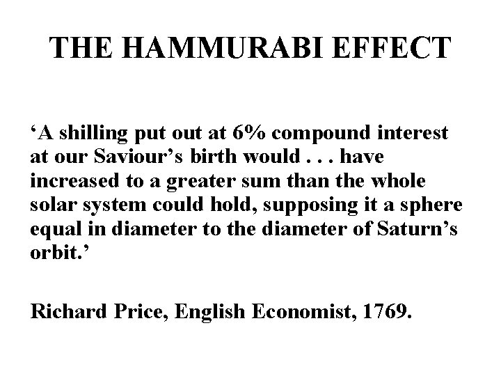 THE HAMMURABI EFFECT 'A shilling put out at 6% compound interest at our Saviour's