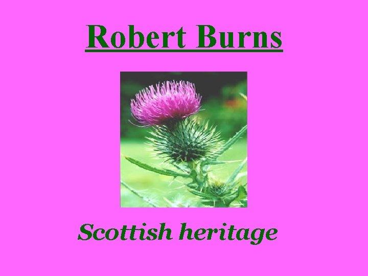 Robert Burns Scottish heritage