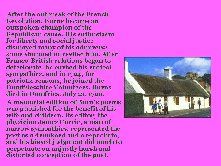 After the outbreak of the French Revolution, Burns became an outspoken champion of