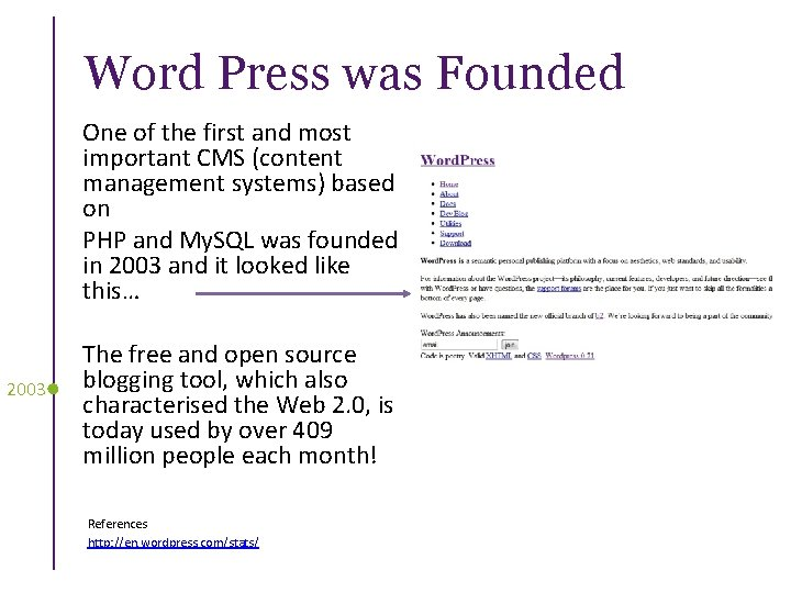 Word Press was Founded One of the first and most important CMS (content management