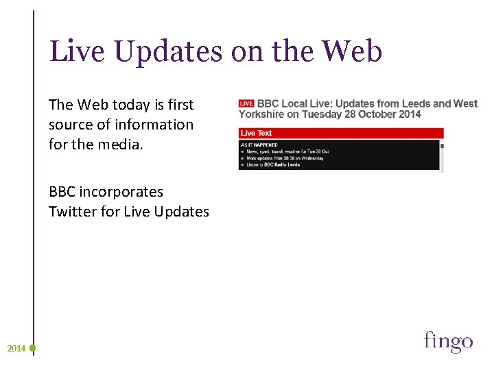 Live Updates on the Web The Web today is first source of information for