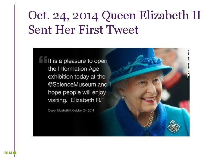 Oct. 24, 2014 Queen Elizabeth II Sent Her First Tweet 2014