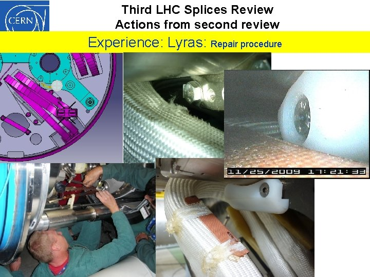 Third LHC Splices Review Actions from second review Experience: Lyras: Repair procedure 13 th